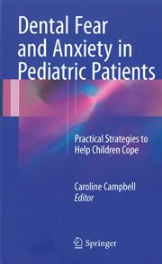 Cover of Dental Fear and Anxiety in Paediatric Patients by Caroline Campbell (2017)